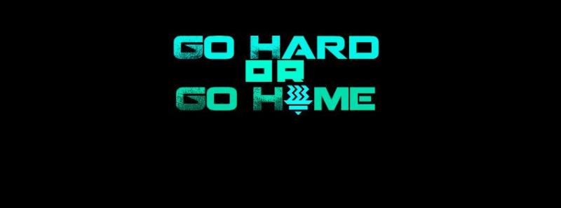 go_hard_or_go_home-1578989.jpg